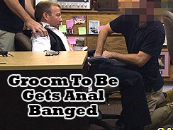Groom To Be Gets Anal Banged from Gay Pawn